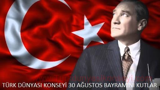 Türk Dünyası Konseyi 30 Ağustos Zafer Bayramı...
